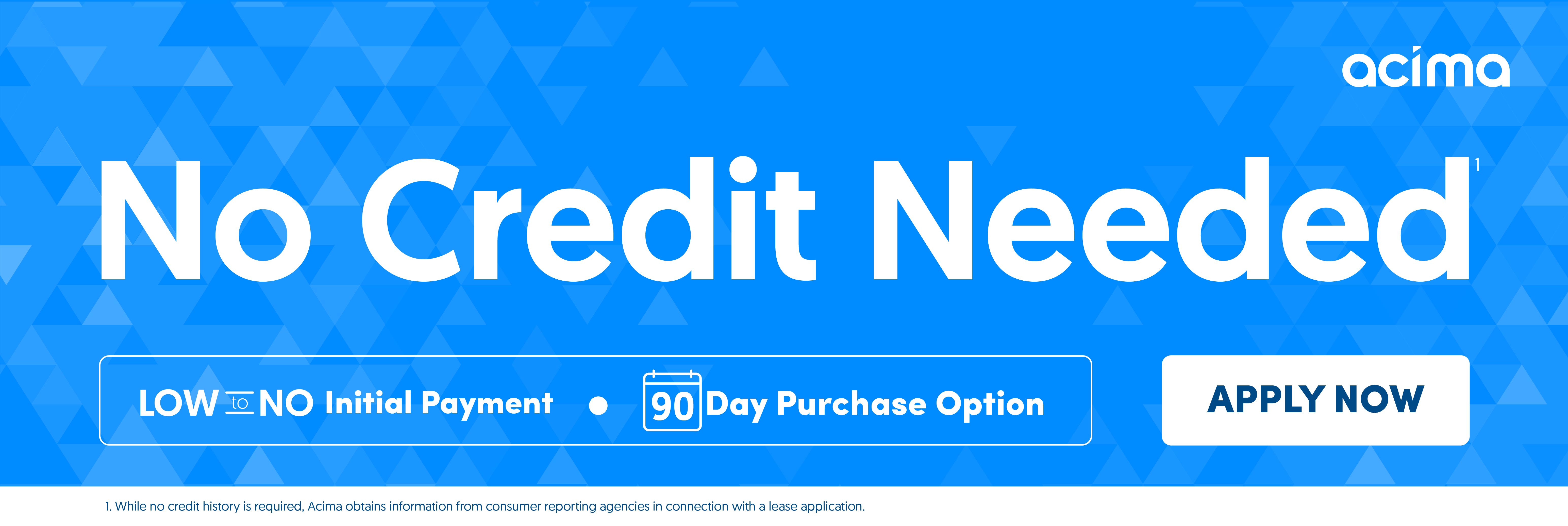 Acima - No Credit Needed!